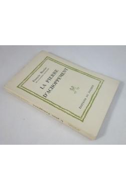 François MAURIAC. La pierre d'achoppement - Editions du Rocher sur vélin, 1958