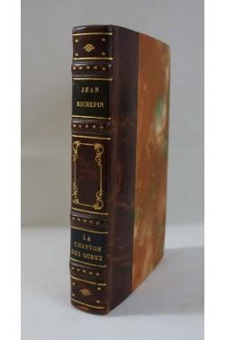 [ BELLE RELIURE ] Jean RICHEPIN. La Chanson des Gueux - 1922, Bibliohtèque-Charpentier