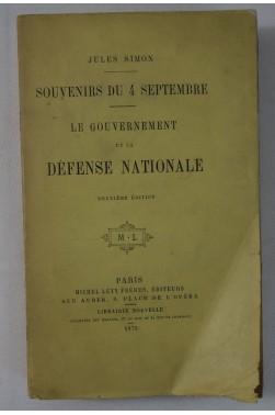 Jules SIMON. Souvenirs du 4 Septembre - Le Gouvernement de la Défense Nationale. Michel Lévy, 1875