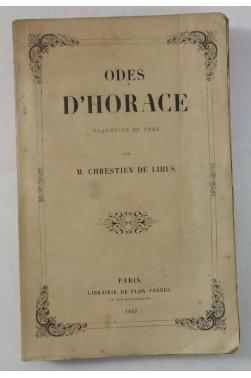 Odes d'HORACE. Traduites en prose par CHRESTIEN de LIHUS - ENVOI à VIENNET - 1852, PLON
