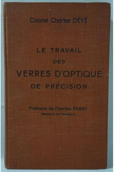 Dévé. Le Travail des verres d'optique de précision (Guide de l'ouvrier) - 1936, RARE