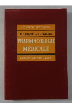 HARANT et GALAN. PHARMACOLOGIE MEDICALE - 1950, Précis pratiques, MALOINE - RARE