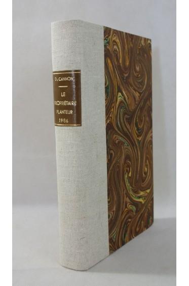 [ BELLE RELIURE ] CANNON. Le propriétaire planteur - Traité des plantations - 365 figures. Laveur, 1906