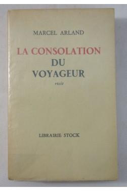 Marcel ARLAND. La consolation du voyageur - S.P. - STOCK, 1952