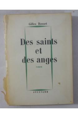Des saints et des anges - Gilles ROSSET - 1ère édition, Julliard, 1958 -