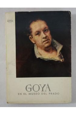 GOYA en El Museo Del Prado, Madrid - illustrations en couleurs - Editorial OFFO, 1958