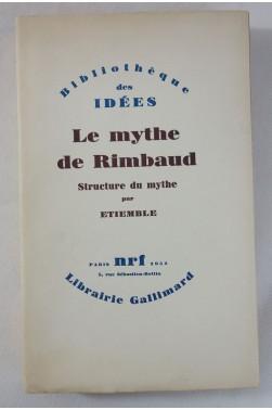 ETIEMBLE. Le Mythe de RIMBAUD - tome 2, Structure du mythe. RARE, nrf - Gallimard, 1952