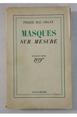 Pierre MAC ORLAN. Masques sur mesure - 1937, Troisième édition, nrf - Gallimard