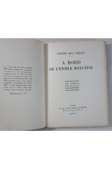 Pierre MAC ORLAN. A bord de l'Etoile Matutine - 1926, numéroté sur vergé d'Arches