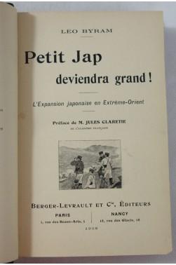 BYRAM. Petit Jap deviendra grand! L'expansion japonaise en Extrême-Orient. 1908, photos, carte - RARE