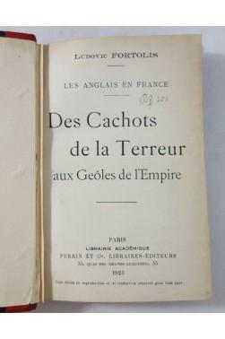 FORTOLIS. Les Anglais en France - Des cachots de la Terreur aux geôles de l'Empire. RARE