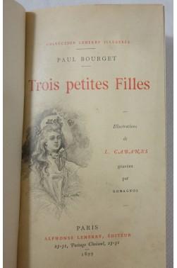 BOURGET. Trois petites filles. Collection LEMERRE illustrée, L. CABANES - 1899 belle RELIURE