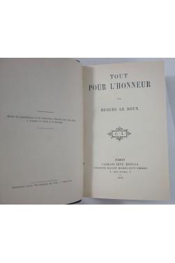 Hugues LE ROUX. Tout pour l'honneur - très RARE, Calmann Lévy éditeur, 1892