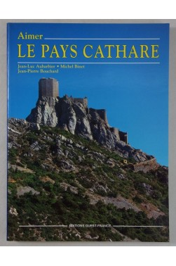 Aimer LE PAYS CATHARE. Editions Ouest-France - PHOTOS- 1992