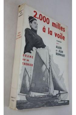 Alain et Jean BOMMART. 2.000 milles à la voile - drame sur un thonier - EO, 1956, Calmann-Lévy