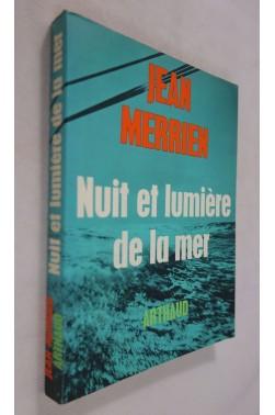 Jean MERRIEN - Nuit et lumière de la mer. Editions ARTHAUD, 1968