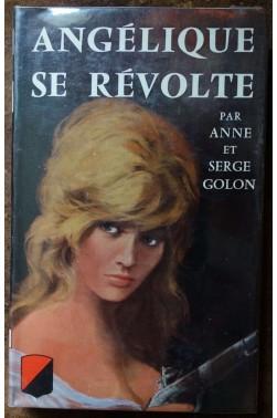 Angélique se révolte - A. et S. Golon - Trévise - 1965 - Sous jaquette illustrée -