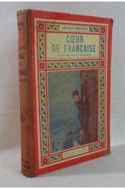 Arthur BERNEDE. Coeur de française - Héliogravures hors-texte. TALLANDIER, 1929