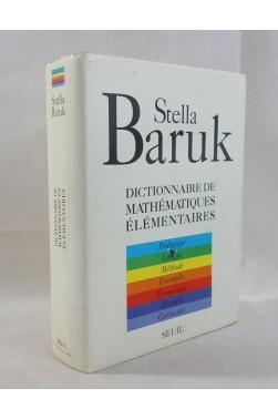 Stella BARUK. Dictionnaire de mathématiques élémentaires, pédagogie. SEUIL ,1992, 1324p. Relié
