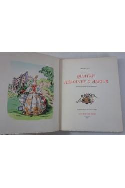 Quatre héroines d'amour aux pays de Poitou et de Saintonge. Illustrations de Louis SUIRE.