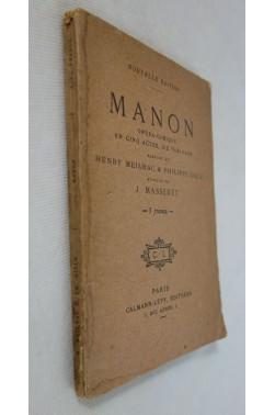 MEILHAC et GILLE. Manon, opéra-comique - Musique de MASSENET. Calmann-Lévy, éditeurs