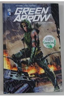 GREEN ARROW - Tome 1. Machine à tuer - Collection DC Renaissance, Urban Comics, 2014