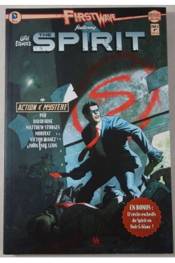 First Wave featuring The Spirit- Tome 3 - Ed. Ankama, EO, 2013 - Will Eisner's -