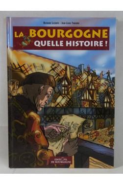 BD - La Bourgogne quelle histoire ! Bernard Lecomte - Jean-Louis Thouard. EO - 2004