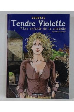 EO - SERVAIS - Tendre Violette 7. Les enfants de la citadelle, seconde partie. RARE, Casterman
