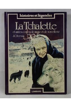 J.C. SERVAIS. BD - Tchalette et autres contes de magie et sorcellerie. Lombard, 1982