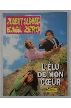 KARL ZERO et Albert ALGOUD. L'élu de mon coeur - roman photo satirique - TAPIE