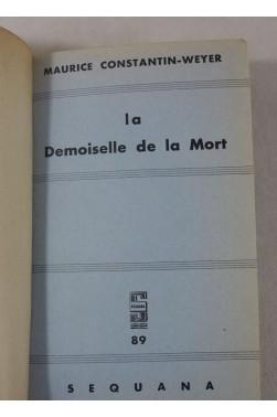 Maurice Constantin-Weyer. La Demoiselle De La Mort - SEQUANA, Relié