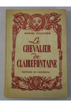 Marcel Pollitzer. Le Chevalier de Clairefontaine : . Illustrations de H. Dimp...