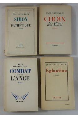 Jean GIRAUDOUX. 4 romans - CHOIX des élues - Combat avec l'ange - SIMON - Eglantine. Grasset