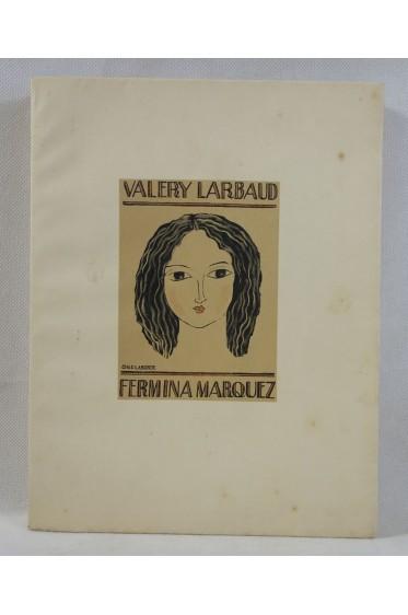 Valéry Larbaud. FERMINA MARQUEZ - gravures sur cuivre de CHAS LABORDE. Numéroté, 1925 - RARE