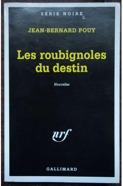 Les roubignoles du destin - Nouvelles - J.B. Pouy - Ed. Nrf/Gallimard - Série noire - 2001 -