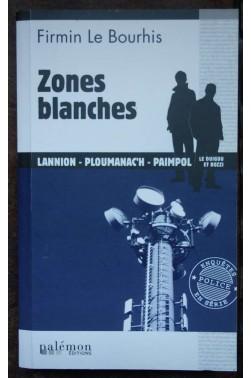 Zones blanches - F Le Bourhis - Ed. Palémon, 2015 - Polar - TBE -