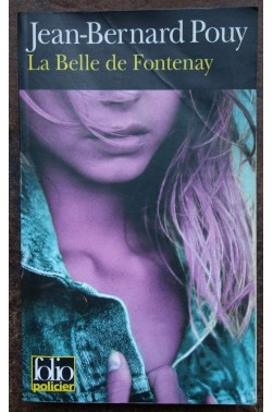 La Belle de Fontenay - J. B. Pouy - Ed. Folio policier - 1999 -