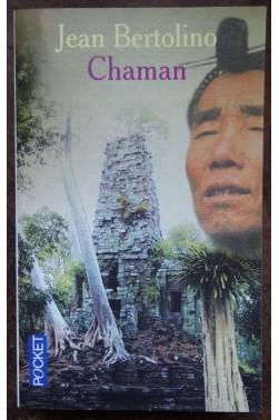 Chaman - J. Bertolino - Ed. Pocket, 2004 - Roman - Texte intégral -