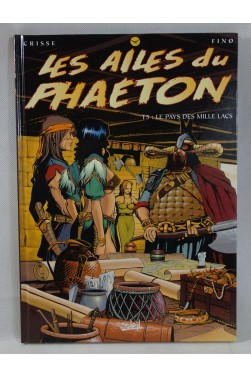 Les ailes du Phaéton - tome 5. Le pays des mille lacs - CRISSE et FINO - SOLEIL