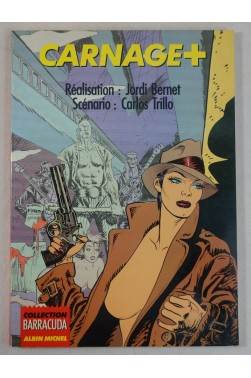 EO - BERNET et TRILLO. CARNAGE + - BD souple en NetB - Albin Michel - Barracuda, 1986