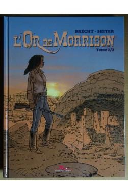 L'or de Morrison - Tome 2 - Brecht / Seiter - Ed. Du Long Bec, 2018 - EO -