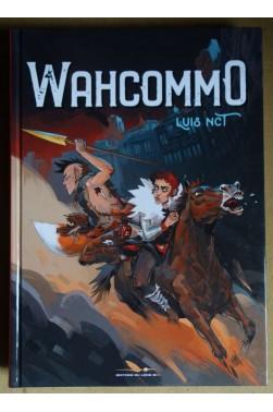 WahcommO - Luis NCT - Ed. Du Long Bec, 2018, première éd. - TBE