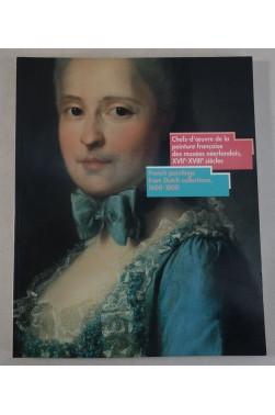 Chefs-d'oeuvre de la peinture française des musées néerlandais XVIIe - XVIIIe siècles