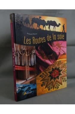 Les ROUTES de la SOIE. François PERNOT - Artémis, 2007 - illustrations et cartes
