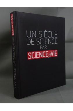Un siècle de science par SCIENCE et VIE. France Loisirs 2014 - illustré PHOTO
