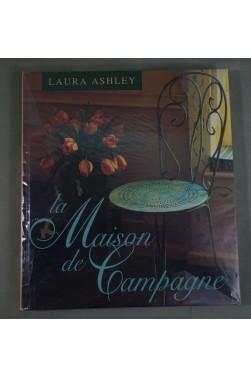 Laura ASHLEY. La MAISON de CAMPAGNE - décoration, mobilier, illustré - France Loisirs