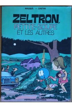 Zeltron, Petite-Soupe et les autres - Mauquil/Castan - Ed. F. Nathan, 1980 -