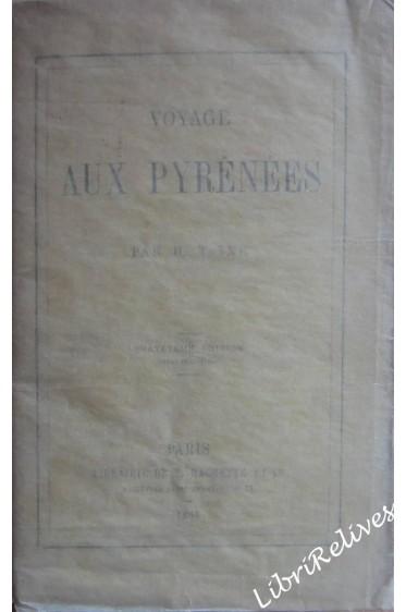 Voyage aux Pyrénées. 4ème édition