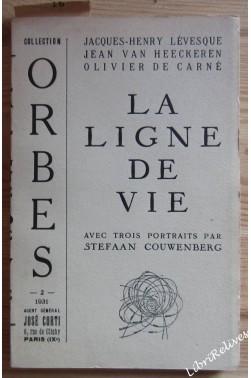 La ligne de vie. Avec 3 portraits de S. Couwenberg. Collection Orbes n° 2